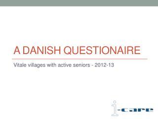 A Danish  Questionaire