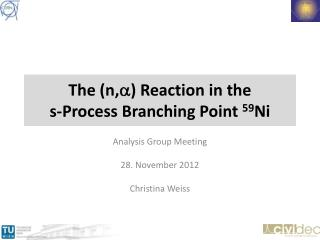The ( n , a )  Reaction in  the  s-Process  B ranching Point  59 Ni