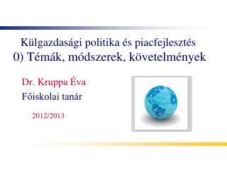 Külgazdasági politika és piacfejlesztés  0) Témák, módszerek, követelmények