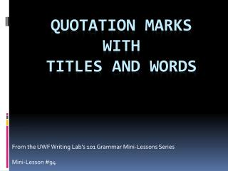 Quotation Marks  with  Titles and Words