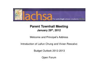 Parent  Townhall  Meeting January 29 th , 2012 Welcome �and�Principal�s�Address