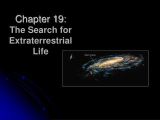 Chapter 19: The Search for Extraterrestrial Life