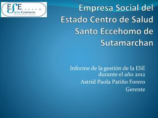 Empresa Social del Estado Centro de Salud Santo Eccehomo de Sutamarchan
