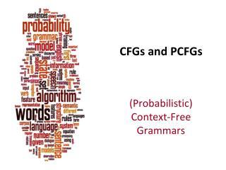 CFGs and PCFGs