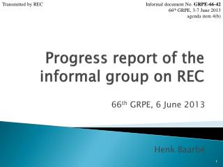 Progress report of the informal group on REC