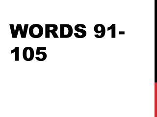 Words 91-105
