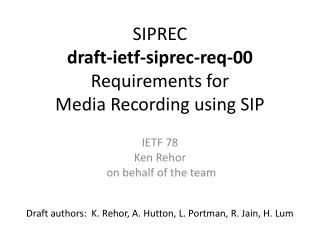 SIPREC draft-ietf-siprec-req-00 Requirements for  Media Recording using SIP