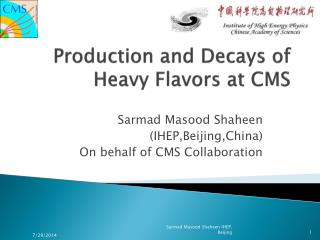 Production and Decays of Heavy Flavors at CMS