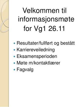 Velkommen til informasjonsmøte for Vg1 26.11 Resultater/fullført og bestått Karriereveiledning