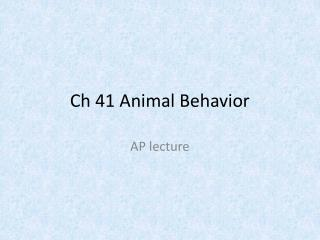 Ch 41 Animal Behavior