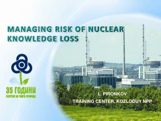 MANAGING RISK OF NUCLEAR KNOWLEDGE LOSS
