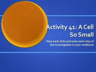 Activity 41: A Cell So Small