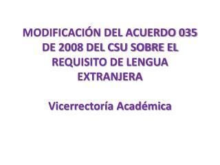 MODIFICACIÓN DEL ACUERDO 035 DE 2008 DEL CSU SOBRE EL REQUISITO DE LENGUA EXTRANJERA