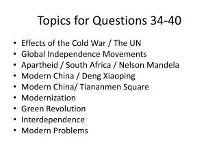 Topics for Questions  34-40