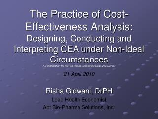 The Practice of Cost-Effectiveness Analysis: Designing, Conducting and Interpreting CEA under Non-Ideal Circumstances A