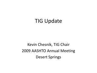 TIG Update
