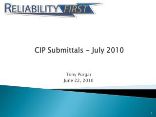 CIP Submittals - July 2010