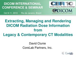 Extracting, Managing and Rendering DICOM Radiation Dose Information from Legacy  Contemporary CT Modalities