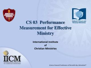 CS 03  Performance Measurement for Effective Ministry