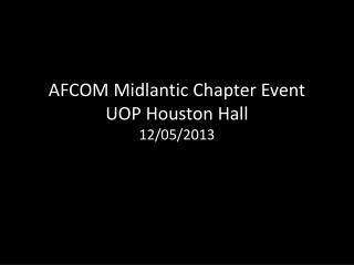 AFCOM  Midlantic  Chapter  Event UOP Houston Hall 12/05/2013