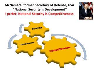 "McNamara: former Secretary of Defense, USA ""National Security is Development"""