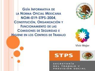 La STPS espera  que con el cumplimiento de esta norma los centros de trabajo