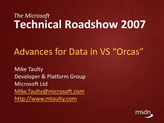 "Advances for Data in VS ""Orcas"""