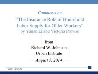 from Richard W. Johnson Urban Institute August 7, 2014