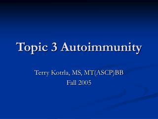 Topic 3 Autoimmunity