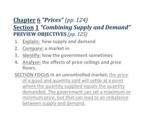 Explain:  how supply and demand  Compare: a market in Identify:  how the government  sometimes