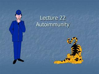 Lecture 22 Autoimmunity