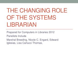 The changing Role of the Systems librarian