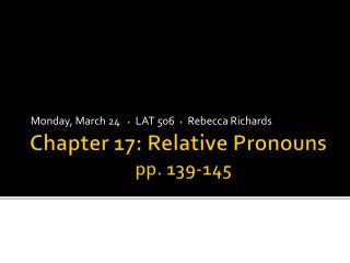 Chapter 17: Relative Pronouns pp. 139-145