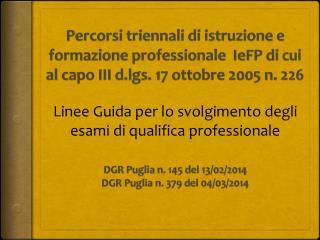 DGR Puglia  n . 145 del 13/02/2014 DGR Puglia n . 379 del 04/03/2014