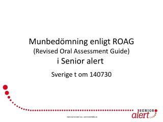 Munbedömning enligt ROAG  (Revised Oral  A ssessment Guide) i Senior alert
