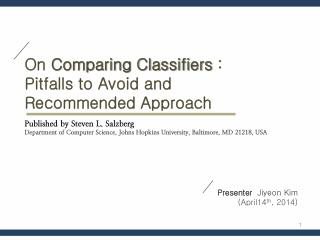 On  Comparing Classifiers  :  Pitfalls to Avoid and Recommended Approach