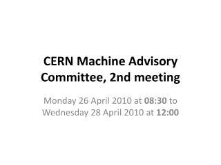 CERN Machine Advisory Committee, 2nd meeting