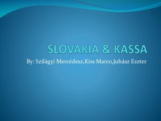 SLOVAKIA & KASSA