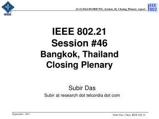 IEEE 802.21 Session # 46 Bangkok, Thailand  Closing Plenary