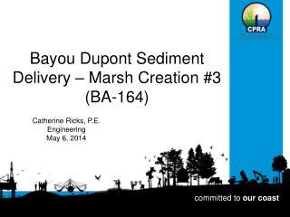 Bayou Dupont Sediment Delivery � Marsh Creation #3 (BA-164)