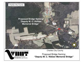 "Proposed Bridge Naming  ""Deputy M. C. Walizer Memorial Bridge"""