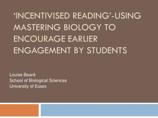 'Incentivised reading'-using Mastering Biology to encourage earlier engagement by students