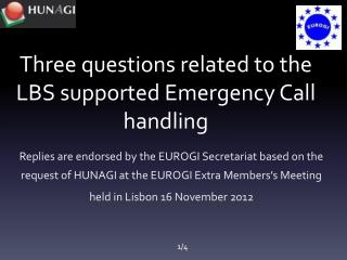 Three questions  related to the  LBS  supported Emergency Call  handling