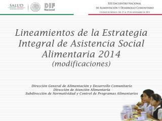 Dirección General  de Alimentación y Desarrollo Comunitario Dirección de Atención Alimentaria