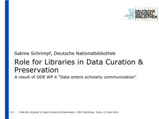 Role  for Libraries in Data  Curation  &  Preservation
