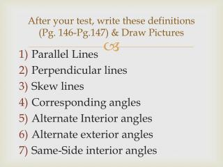 After your test, write  these definitions (Pg. 146-Pg.147 ) & Draw  Pictures