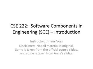 CSE 222:  Software Components in Engineering (SCE) – Introduction