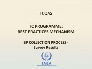 TCQAS TC PROGRAMME: BEST PRACTICES MECHANISM BP COLLECTION PROCESS - Survey Results