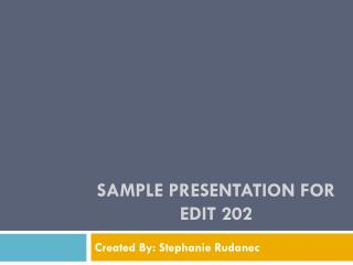 Sample Presentation for edit 202
