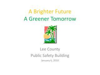 A Brighter Future A Greener Tomorrow
